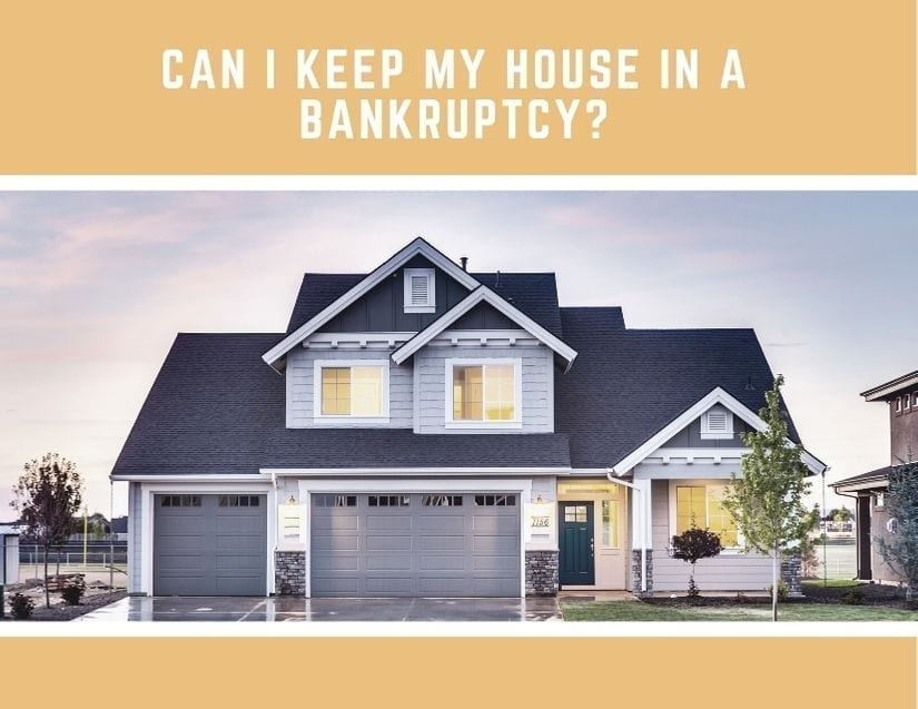Can I keep my house in a bankruptcy?