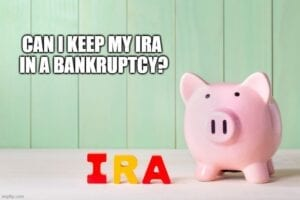Can I Keel My IRA in a Bankruptcy?